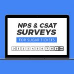 NPS & CSAT Surveys for Sugar Tickets